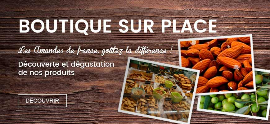Boutique sur place - Les Amandes de France, goûtez la différence !